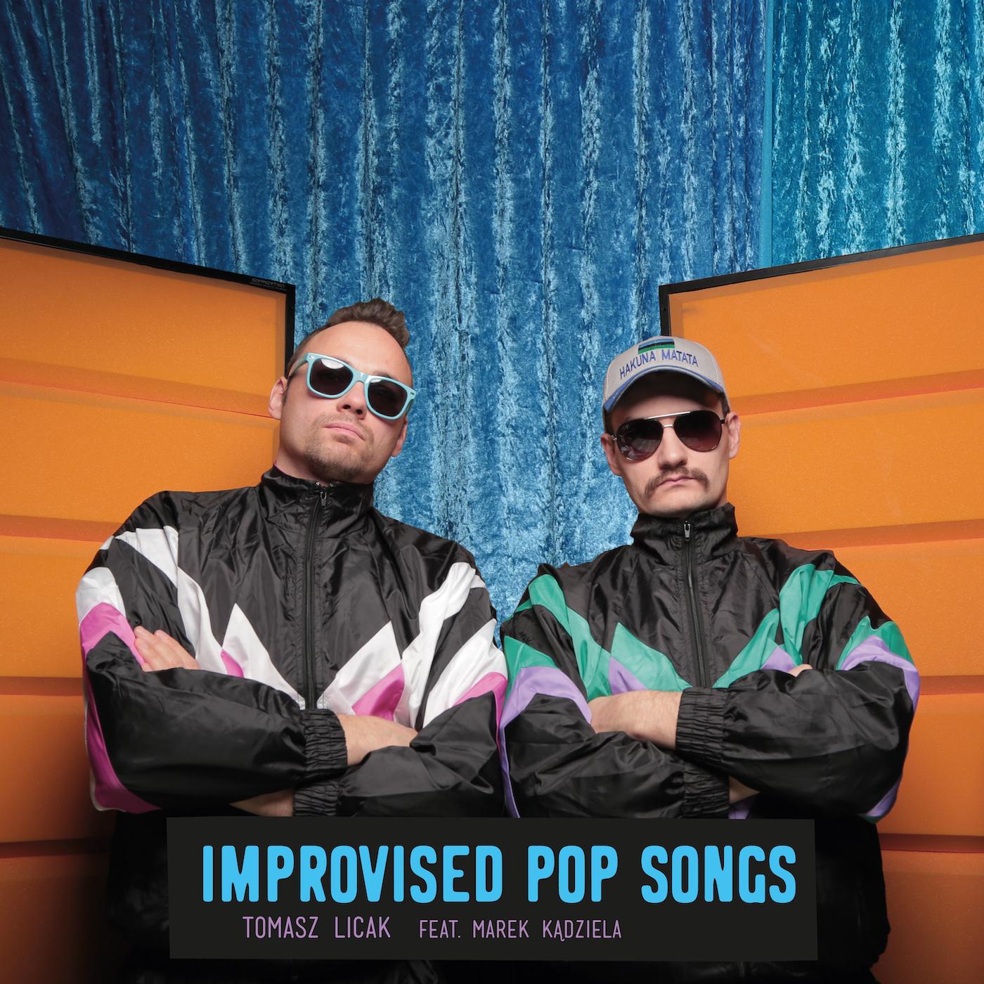 Improvised Pop Songs - Tomasz Licak, Marek Kądziela